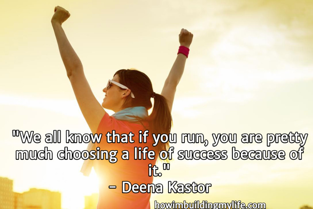 Deena Kastor Success Quote - How I'm Building My Life