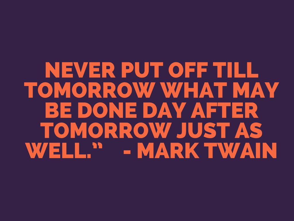 quotes on procrastination