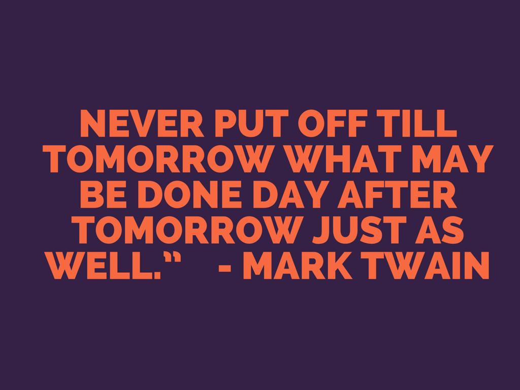 quotes on procrastination